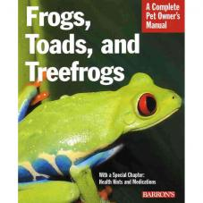 Barrons POM - Frogs, Toads and Treefrogs (Captive care on Amphibians)